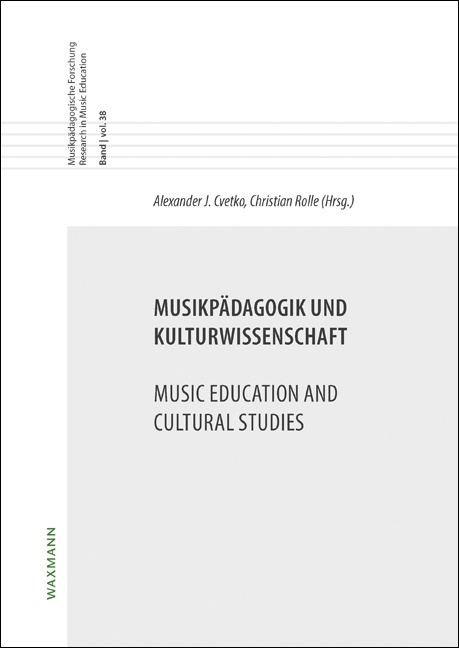 Musikpädagogik und Kulturwissenschaft<br />Music Education and Cultural Studies