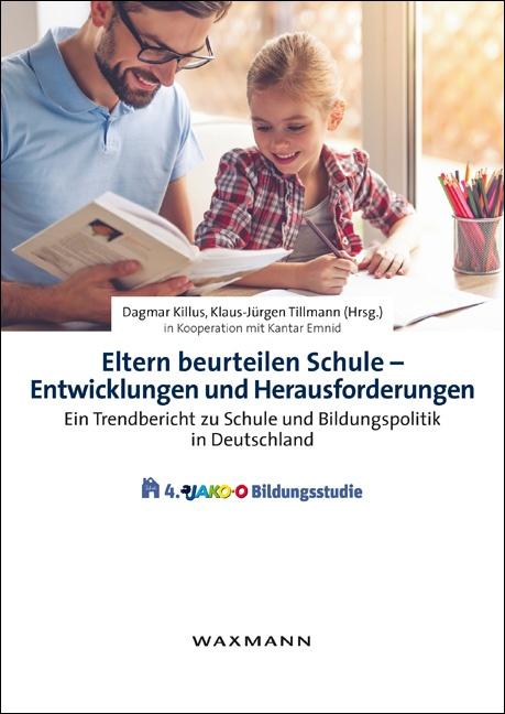 Eltern beurteilen Schule – Entwicklungen und Herausforderungen