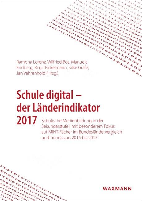 Schule digital – der Länderindikator 2017