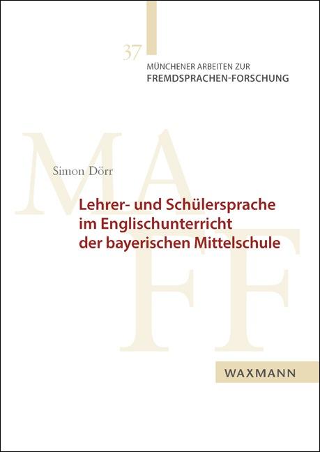 Lehrer- und Schülersprache im Englischunterricht der bayerischen Mittelschule