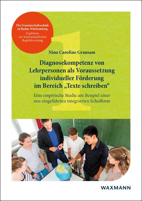 """Diagnosekompetenz von Lehrpersonen als Voraussetzung individueller Förderung im Bereich """"Texte schreiben"""""""