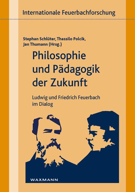 Philosophie und Pädagogik der Zukunft