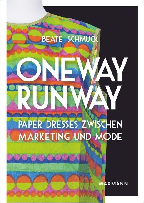 Oneway Runway – Paper Dresses zwischen Marketing und Mode