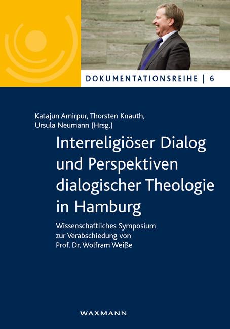 Interreligiöser Dialog und Perspektiven dialogischer Theologie in Hamburg