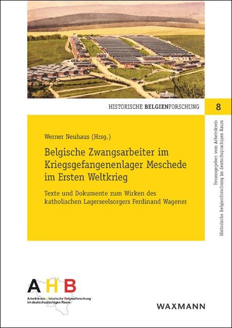 Belgische Zwangsarbeiter im Kriegsgefangenenlager Meschede im Ersten Weltkrieg