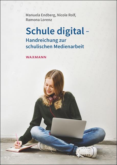 Schule digital – Handreichung zur schulischen Medienarbeit