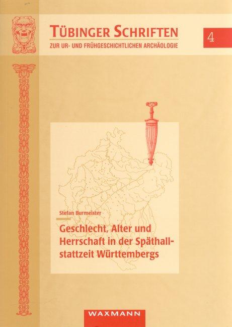 Geschlecht, Alter und Herrschaft in der Späthallstattzeit Württembergs
