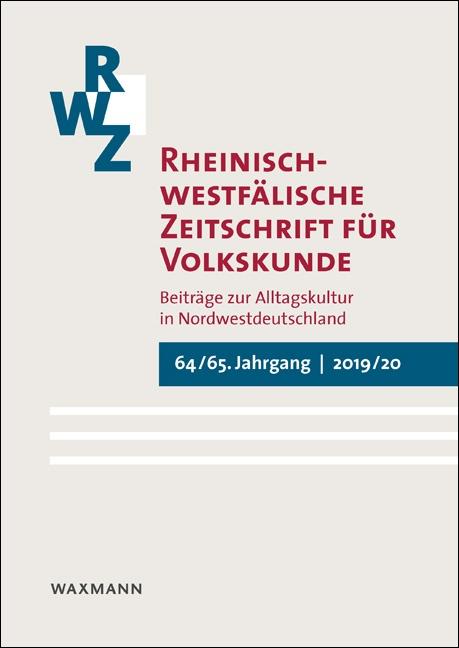 Rheinisch-westfälische Zeitschrift für Volkskunde <br />64/65 (2019/20)