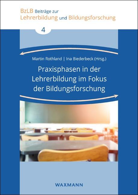 Praxisphasen in der Lehrerbildung im Fokus der Bildungsforschung