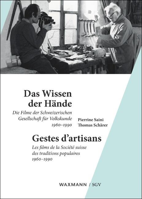 Das Wissen der Hände<br />Gestes d'artisans