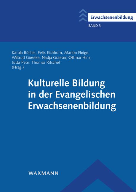 Kulturelle Bildung in der Evangelischen Erwachsenenbildung