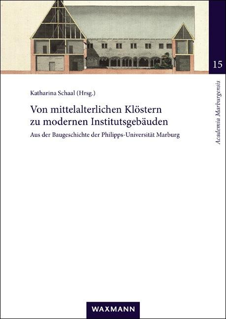 Von mittelalterlichen Klöstern zu modernen Institutsgebäuden