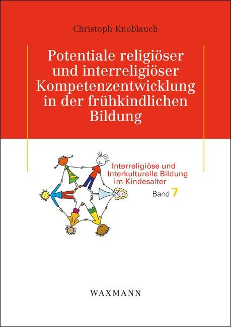 Potentiale religiöser und interreligiöser Kompetenzentwicklung in der frühkindlichen Bildung