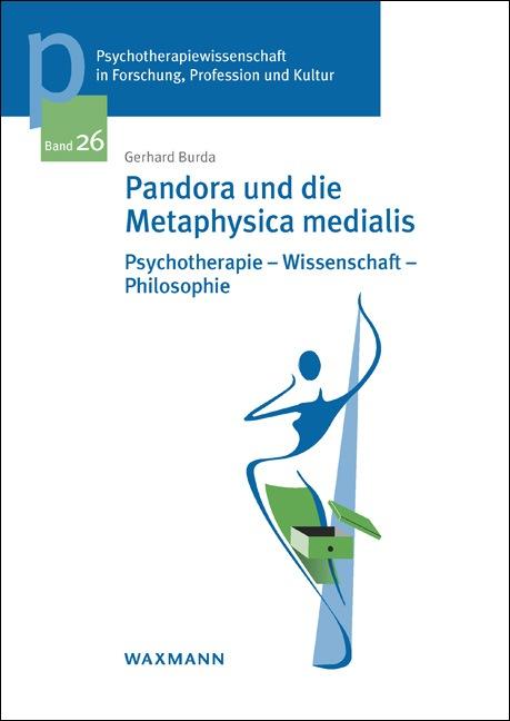 Pandora und die Metaphysica medialis