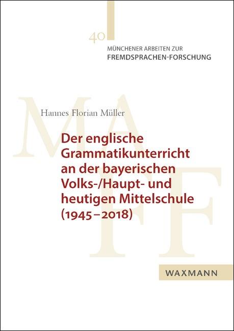 Der englische Grammatikunterricht an der bayerischen Volks-/Haupt- und heutigen Mittelschule (1945–2018)