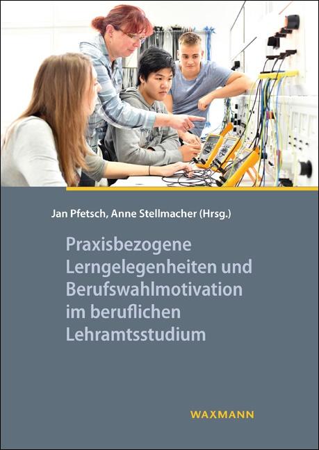 Praxisbezogene Lerngelegenheiten und Berufswahlmotivation im beruflichen Lehramtsstudium
