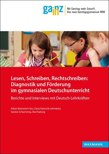 Lesen, Schreiben, Rechtschreiben: Diagnostik und Förderung im gymnasialen Deutschunterricht