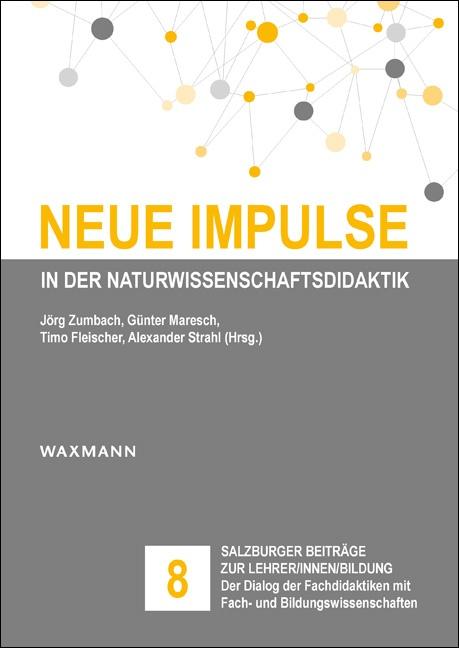 Neue Impulse in der Naturwissenschaftsdidaktik