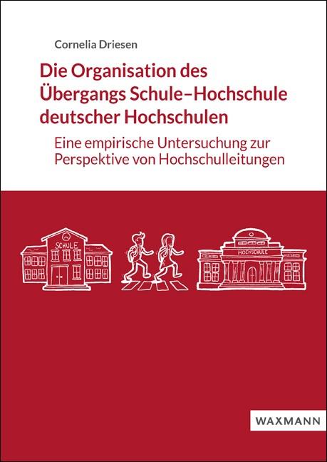 Die Organisation des Übergangs Schule–Hochschule deutscher Hochschulen
