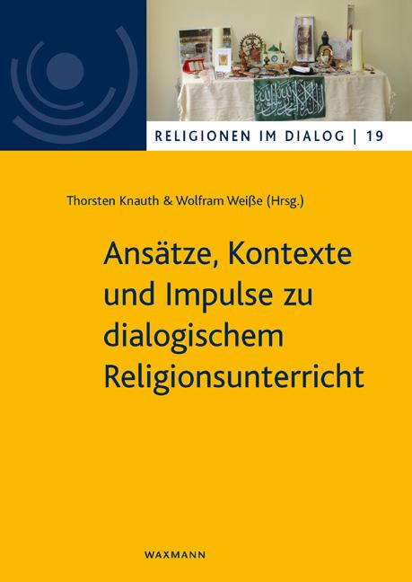 Ansätze, Kontexte und Impulse zu dialogischem Religionsunterricht