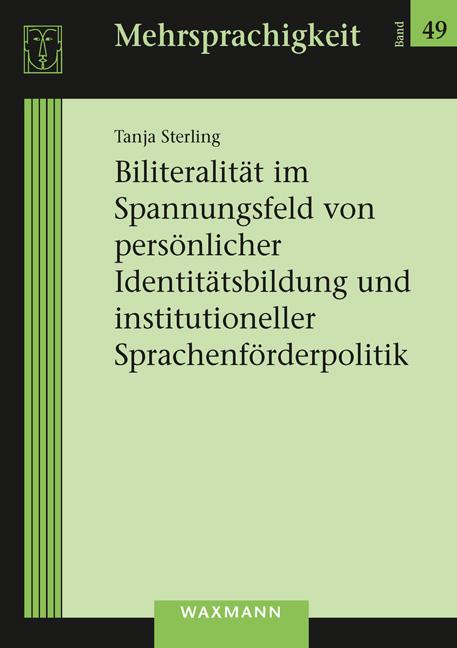 Biliteralität im Spannungsfeld von persönlicher Identitätsbildung und institutioneller Sprachenförderpolitik