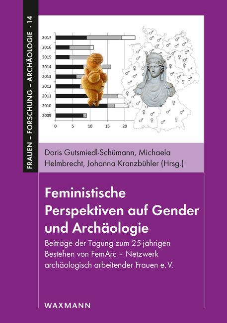 Feministische Perspektiven auf Gender und Archäologie
