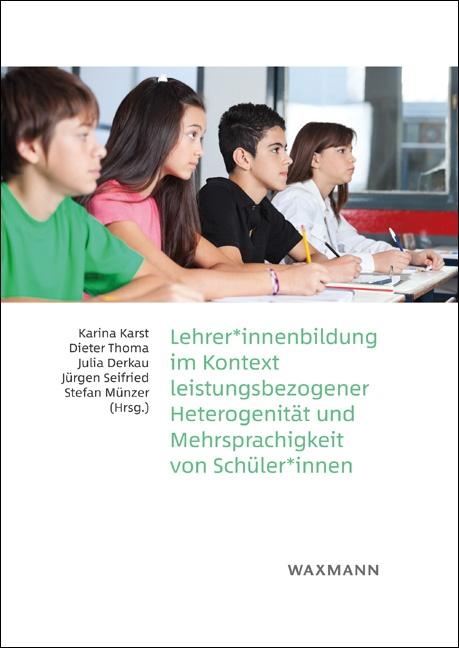 Lehrer*innenbildung im Kontext leistungsbezogener Heterogenität und Mehrsprachigkeit von Schüler*innen
