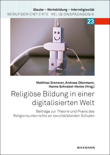 Religiöse Bildung in einer digitalisierten Welt