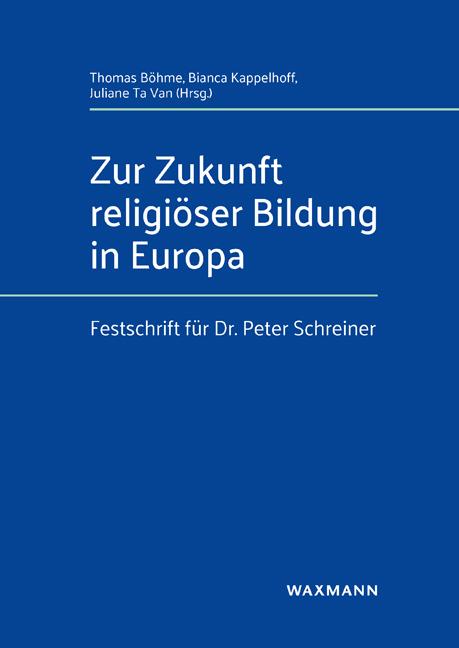 Zur Zukunft religiöser Bildung in Europa