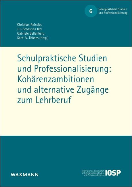 Schulpraktische Studien und Professionalisierung: Kohärenzambitionen und alternative Zugänge zum Lehrberuf