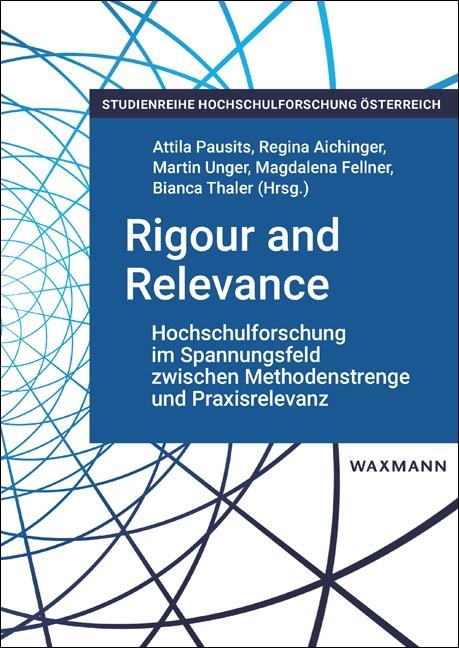 Rigour and Relevance: Hochschulforschung im Spannungsfeld zwischen Methodenstrenge und Praxisrelevanz
