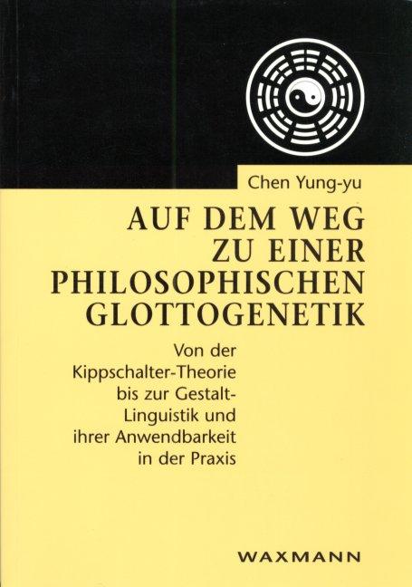 Auf dem Weg zu einer philosophischen Glottogenetik