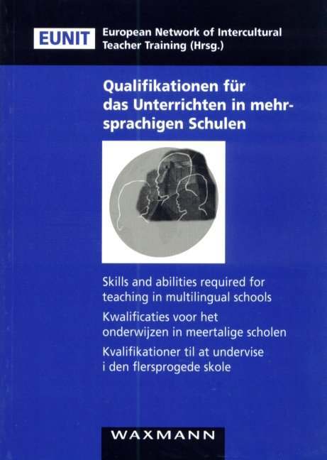 Skills and abilities required for teaching in multilingual schools / Kwalificaties voor het onderwijzen in meertalige scholen / Kvalifikationer til at undervise i den flersprogede skole / Qualifikationen für das Unterrichten in mehrsprachigen Schulen
