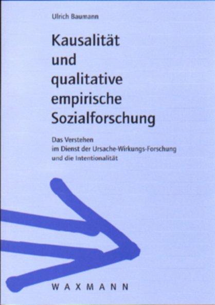 Kausalität und qualitative empirische Sozialforschung