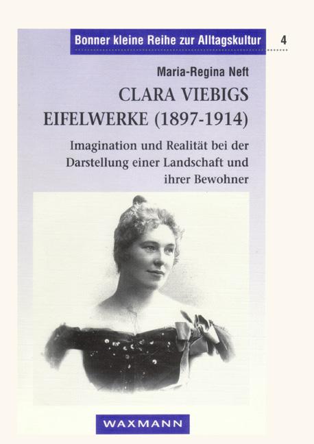 Clara Viebigs Eifelwerke 1897-1914