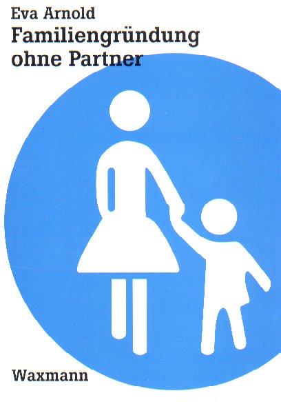 Familiengründung ohne Partner