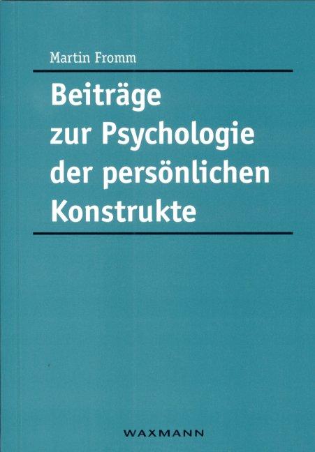 Beiträge zur Psychologie der persönlichen Konstrukte