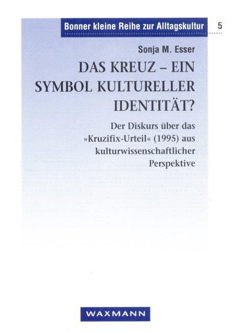 Das Kreuz - ein Symbol kultureller Identität