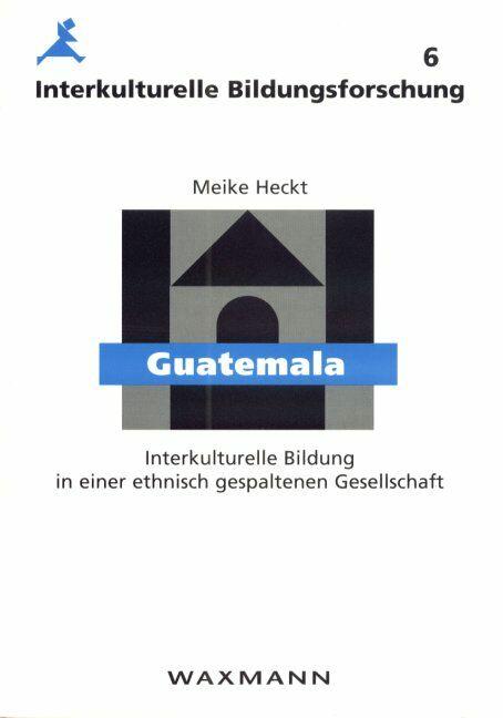 Guatemala: Interkulturelle Bildung in einer ethnisch gespaltenen Gesellschaft