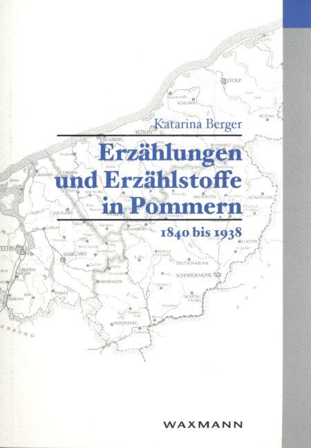 Erzählungen und Erzählstoff in Pommern 1840-1938