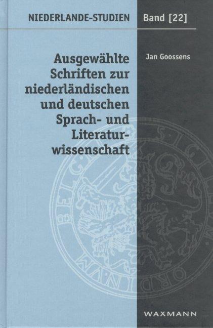 Ausgewählte Schriften zur niederländischen und deutschen Sprach- und Literaturwissenschaft