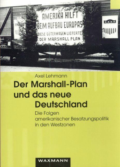 Der Marshall-Plan und das neue Deutschland