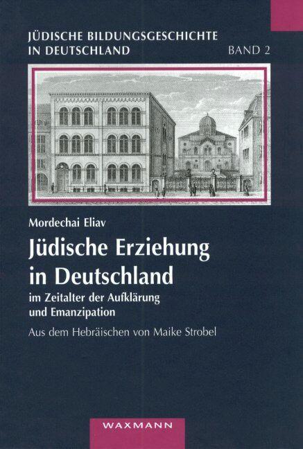 Jüdische Erziehung in Deutschland im Zeitalter der Aufklärung und der Emanzipation