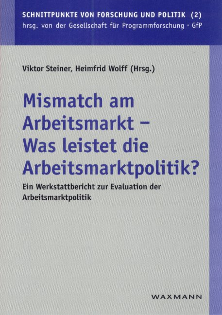 Mismatch am Arbeitsmarkt - Was leistet die Arbeitsmarktpolitik?