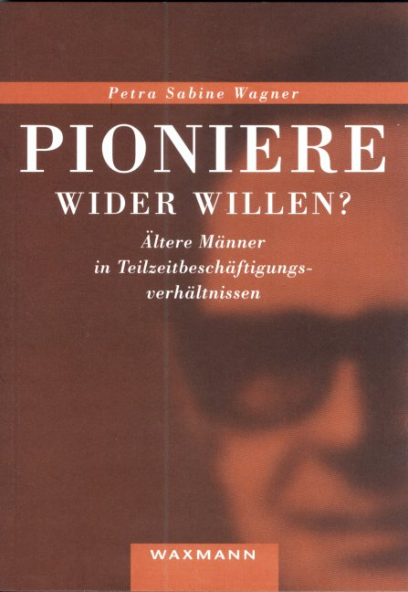 Pioniere wider Willen? Ältere Männer in Teilzeitbeschäftigungsverhältnissen