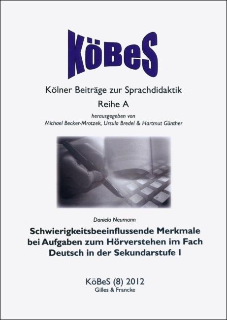 Schwierigkeitsbeeinflussende Merkmale bei Aufgaben zum Hörverstehen im Fach Deutsch der Sekundarstufe I