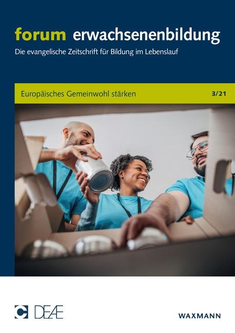 Evangelische Erwachsenenbildung zwischen Subjektorientierung und Gemeinwohl in Europa