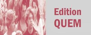 edition QUEM
