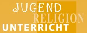 Jugend – Religion – Unterricht