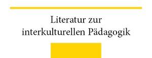 Literatur zur Interkulturellen Pädagogik